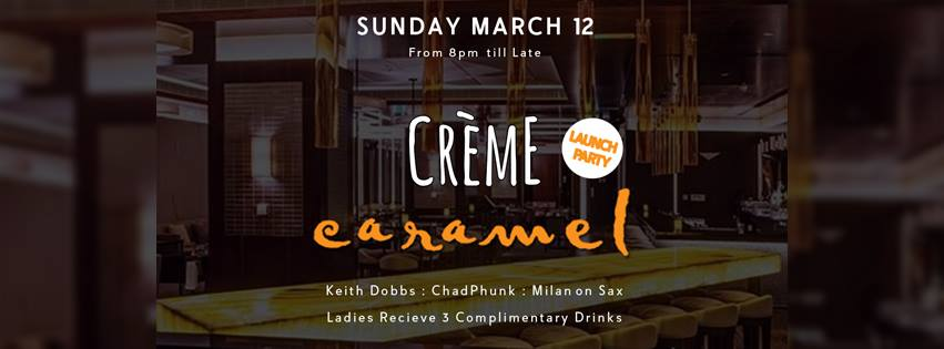 Crème @ Caramel - Launch Party