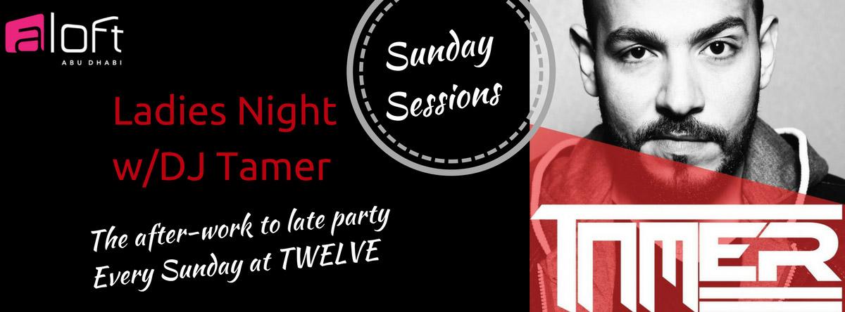 Sunday Sessions - Ladies Night with DJ Tamer @ Twelve