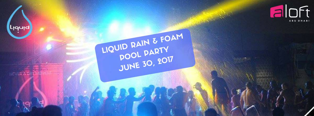Liquid Rain & Foam Pool Party @ Aloft Abu Dhabi