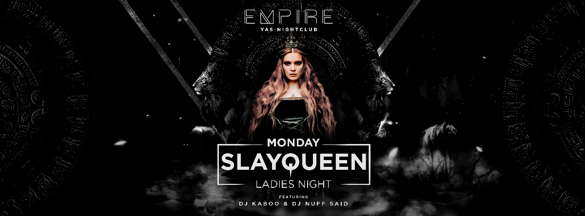 SLAY QUEEN @ Empire