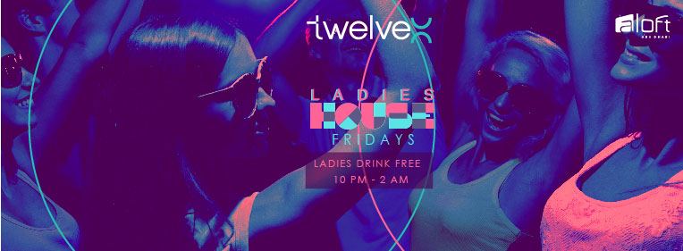 Ladies House @ Twelve