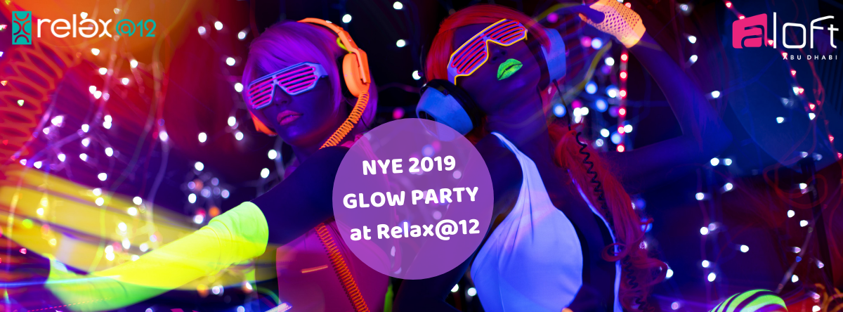 NYE 2019 GLOW PARTY at Relax@12
