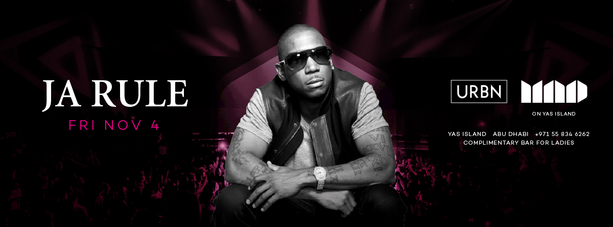 URBN presents Ja Rule @ MAD on Yas Island