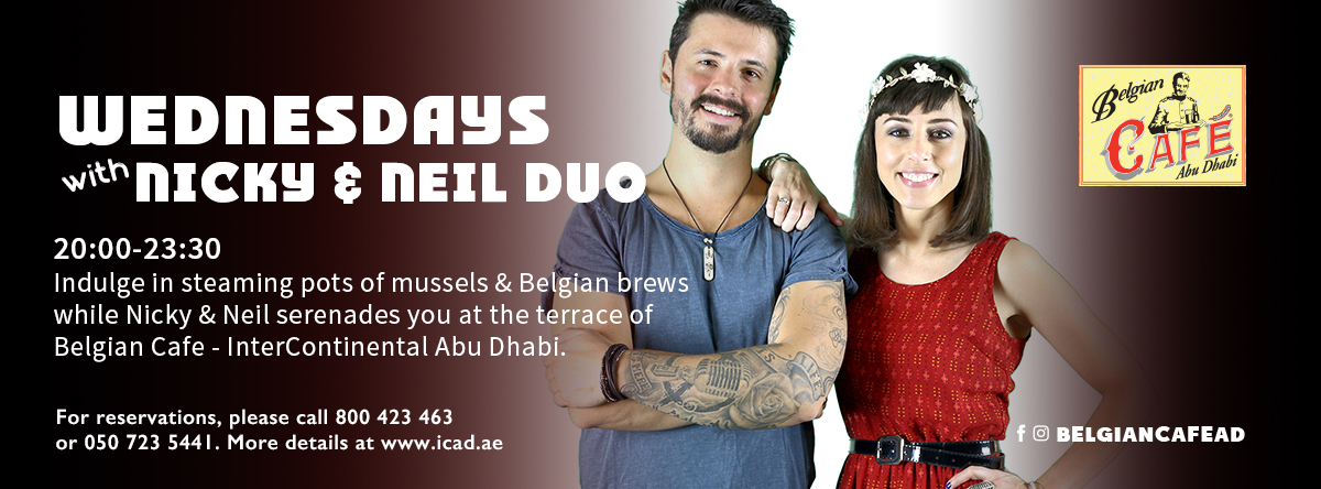 Wednesdays with Nicky & Neil Duo @ Belgian Café – InterContinental Abu Dhab