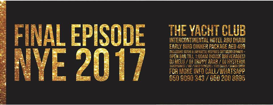 The FINAL Episode NYE 2017 @ The Yacht Club Abu Dhabi