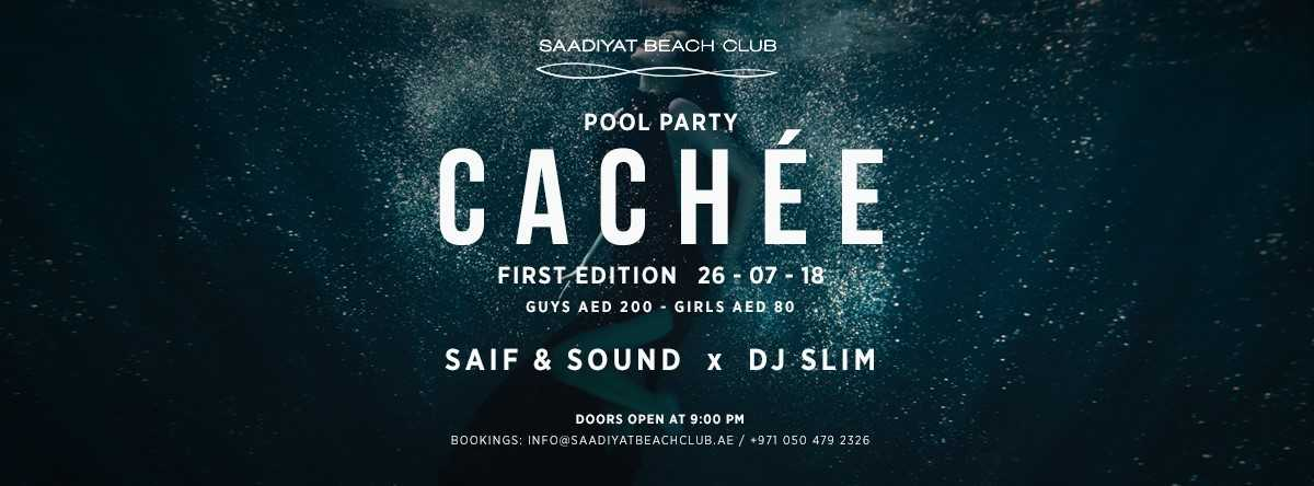 CACHÉE Pool Party FIRST EDITION @ Saadiyat Beach Club