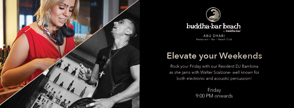 ELEVATE YOUR WEEKEND @ Buddha Bar Beach